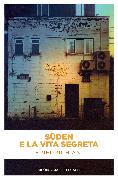 Cover-Bild zu Ani, Friedrich: Süden e la vita segreta (eBook)