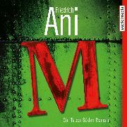 Cover-Bild zu Ani, Friedrich: M. Ein Tabor Süden Roman (Audio Download)