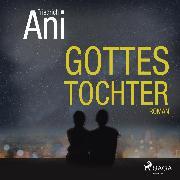 Cover-Bild zu Ani, Friedrich: Gottes Tochter (Ungekürzt) (Audio Download)