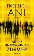 Cover-Bild zu Ani, Friedrich: All die unbewohnten Zimmer (eBook)