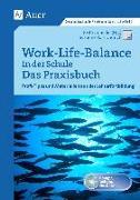 Cover-Bild zu Rolf-Dietrich, Susanne: Work-Life-Balance in der Schule - Das Praxisbuch