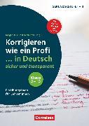 Cover-Bild zu Hüls, Ansgar: Korrigieren wie ein Profi, Klasse 5-13, ... in Deutsch - sicher und transparent, Ein Übungsbuch für Lehrer*innen, Buch mit Musterlösungen auf CD-ROM