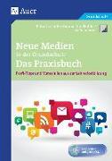 Cover-Bild zu Grashöfer, Katja: Neue Medien in der Grundschule - Das Praxisbuch