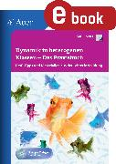 Cover-Bild zu Kress, Karin: Dynamik in heterogenen Klassen - Das Praxisbuch (eBook)