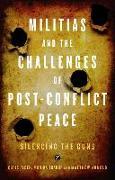 Cover-Bild zu Militias and the Challenges of Post-Conflict Peace von Alden, Chris