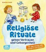 Cover-Bild zu Religiöse Rituale geben Vertrauen und Geborgenheit von Arnold, Monika