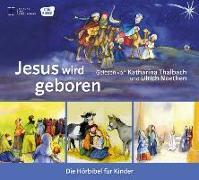 Cover-Bild zu Jesus wird geboren. Die Hörbibel für Kinder von Arnold, Monika