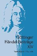 Cover-Bild zu Göttinger Händel-Beiträge, Band 14 (eBook) von Marx, Hans Joachim (Hrsg.)