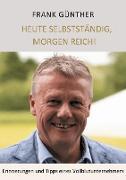 Cover-Bild zu Günther, Frank: Heute selbstständig, morgen reich!
