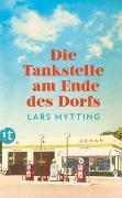 Cover-Bild zu Mytting, Lars: Die Tankstelle am Ende des Dorfs
