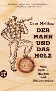 Cover-Bild zu Mytting, Lars: Der Mann und das Holz