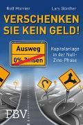 Cover-Bild zu Morrien, Rolf: Verschenken Sie kein Geld!