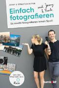 Cover-Bild zu Ritter, Jenny & Sebastian: Einfach fotografieren mit Jenny & Basti