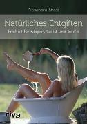 Cover-Bild zu Natürliches Entgiften von Stross, Alexandra