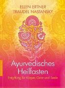 Cover-Bild zu Ayurvedisches Heilfasten von Ertner, Ellen