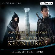 Cover-Bild zu Sullivan, Michael J.: Im Schatten des Kronturms (Audio Download)