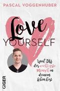 Cover-Bild zu Voggenhuber, Pascal: Love yourself