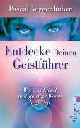 Cover-Bild zu Voggenhuber, Pascal: Entdecke deinen Geistführer