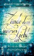 Cover-Bild zu Voggenhuber, Pascal: Zünde dein inneres Licht an (eBook)