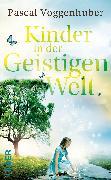 Cover-Bild zu Voggenhuber, Pascal: Kinder in der Geistigen Welt (eBook)