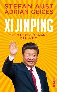 Cover-Bild zu Aust, Stefan: Xi Jinping - der mächtigste Mann der Welt (eBook)