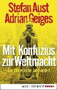 Cover-Bild zu Aust, Stefan: Mit Konfuzius zur Weltmacht (eBook)