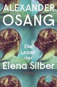 Cover-Bild zu Die Leben der Elena Silber von Osang, Alexander