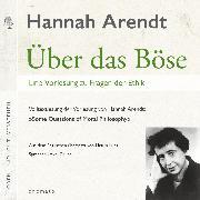 Cover-Bild zu Über das Böse. Eine Vorlesung zu Fragen der Ethik (Audio Download) von Arendt, Hannah