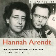 Cover-Bild zu Hannah Arendt. Eine biografische Anthologie von Axel Grube (Audio Download) von Arendt, Hannah
