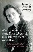 Cover-Bild zu Wie ich einmal ohne Dich leben soll, mag ich mir nicht vorstellen von Arendt, Hannah
