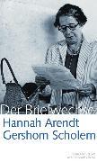 Cover-Bild zu Hannah Arendt / Gershom Scholem Der Briefwechsel von Scholem, Gershom