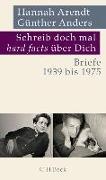 Cover-Bild zu Schreib doch mal hard facts über Dich von Arendt, Hannah