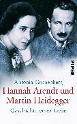 Cover-Bild zu Hannah Arendt und Martin Heidegger von Grunenberg, Antonia