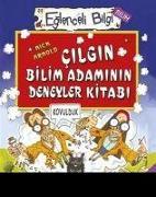 Cover-Bild zu Arnold, Nick: Cilgin Bilim Adaminin Deneyler Kitabi