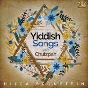 Cover-Bild zu Yiddish Songs with Chutzpah von Bronstein, Hilda (Solist)