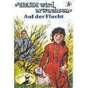 Cover-Bild zu Ell, Rolf: Heidi, Heidi wird erwachsen, Folge 3: Auf der Flucht (Audio Download)