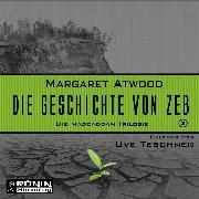 Cover-Bild zu Die Geschichte von Zeb - Die MaddAddam Trilogie 3 (Ungekürzt) (Audio Download) von Atwood, Margaret