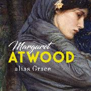 Cover-Bild zu alias Grace (Audio Download) von Atwood, Margaret