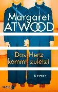 Cover-Bild zu Das Herz kommt zuletzt von Atwood, Margaret