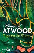 Cover-Bild zu Tipps für die Wildnis (eBook) von Atwood, Margaret