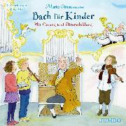 Cover-Bild zu Bach für Kinder. Mit Gesang und Himmelsklang (Audio Download) von Bach, Johann Sebastian (Komponist)