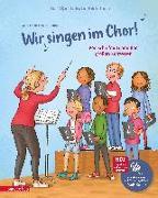 Cover-Bild zu Wir singen im Chor! (Das musikalische Bilderbuch mit CD) von Simsa, Marko