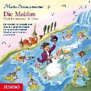 Cover-Bild zu Die Moldau. Friedrich Smetana für Kinder (Audio Download) von Simsa, Marko