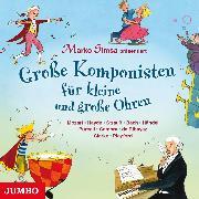 Cover-Bild zu Große Komponisten für kleine und große Ohren (Audio Download) von Simsa, Marko