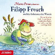 Cover-Bild zu Filipp Frosch und das Geheimnis des Wassers (Audio Download) von Simsa, Marko