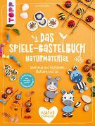 Cover-Bild zu Pypke, Susanne: Das Spiele-Bastelbuch Naturmaterial