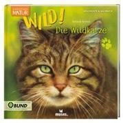 Cover-Bild zu Expedition Natur: WILD! Die Wildkatze von Stütze, Annett