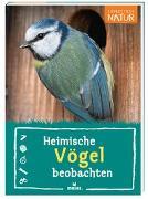Cover-Bild zu Expedition Natur: Heimische Vögel beobachten von Oftring, Bärbel