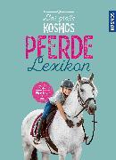 Cover-Bild zu Das große Kosmos Pferdelexikon von von Kessel, Carola