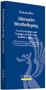Cover-Bild zu Alternative Streitbeilegung von Eidenmüller, Horst (Hrsg.)